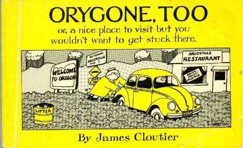 Orygone, too: Or, A nice place to: Cloutier, James
