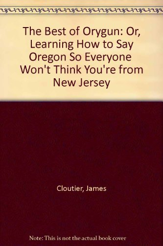 The Best of Orygun: Or, Learning How: Cloutier, James