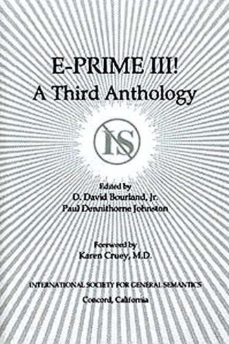E-Prime III!: A Third Anthology: Bourland, D. David; Johsnton, Paul Dennithorne (eds)