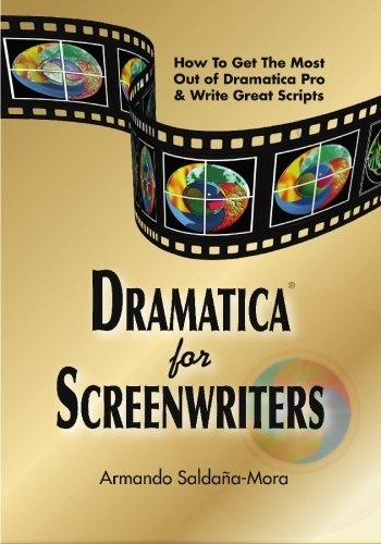 9780918973030: Dramatica(r) for Screenwriters: How to Get the Most out of Dramatica(r) Pro & Write Great Scripts