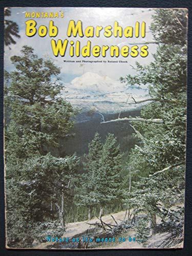 Montana's Bob Marshall Wilderness (9780918981011) by Roland Cheek