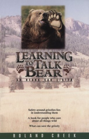 Learning to Talk Bear: So Bears Can Listen (9780918981028) by Roland Cheek