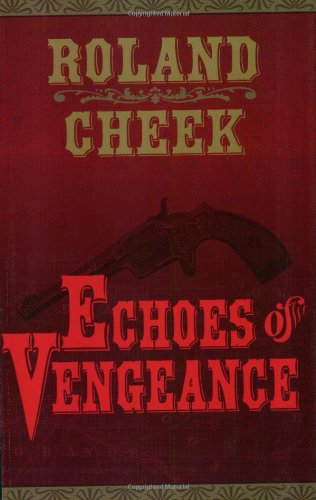 Echoes of Vengeance (Valediction for Revenge) (9780918981080) by Roland Cheek