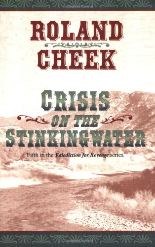 Crisis on the Stinkingwater (9780918981127) by Roland Cheek