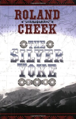 The Silver Yoke (9780918981134) by Roland Cheek