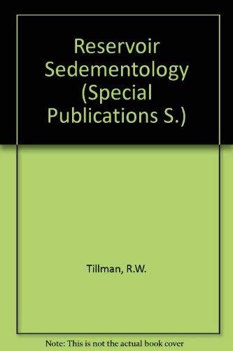 Reservoir Sedimentology: Tillman, Roderick W. (Editor); Weber, Koenraad J. (Editor)