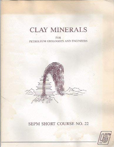 Clay Minerals for Petroleum Geologists and Engineers: Eslinger, Eric