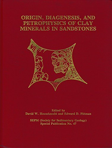 9780918985958: Origin, Diagenesis, and Petrophysics of Clay Minerals in Sandstones (SPECIAL PUBLICATION (SOCIETY OF ECONOMIC PALEONTOLOGISTS AND MINERALOGISTS))