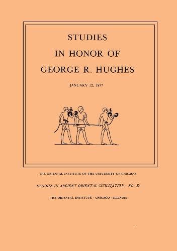 Studies in Honor of George R. Hughes (Studies in Ancient Oriental Civilization, No. 39).: Janet H. ...