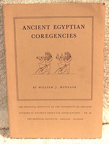 Ancient Egyptian Coregencies (Studies in Ancient Oriental Civilization, No 40): Murnane, William J.