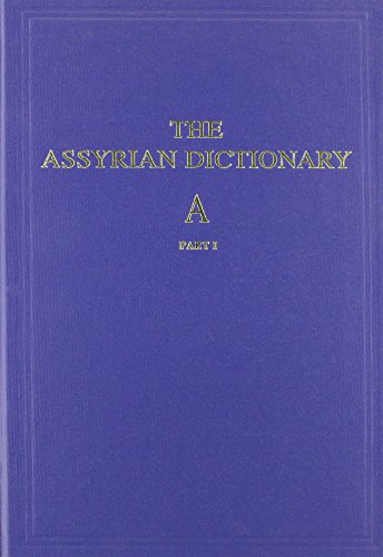 9780918986061: Assyrian Dictionary of the Oriental Institute of the Univers: Part 1 Vol 1 A (The Oriental Institute of the University of Chicago)