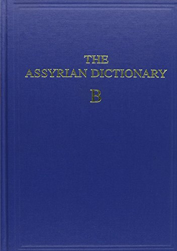 9780918986085: Assyrian Dictionary of the Oriental Institute of the University of Chicago, Volume 2, B: B Volume 2