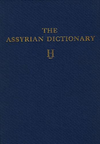 Assyrian Dictionary of the Oriental Institute of the University of Chicago: H Vol 6 (Hardback): Leo...