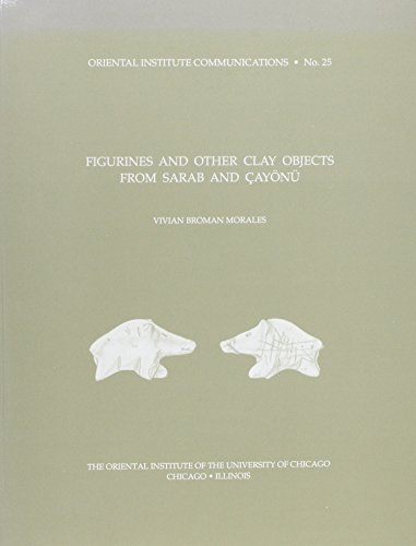 Figurines and Other Clay Objects from Sarab and Cayonu
