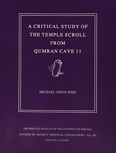 9780918986634: A Critical Study of the Temple Scroll from Qumran Cave 11 (Studies in Ancient Oriental Civilization, No. 49)