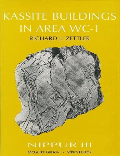 Nippur III - Kassite Buildings in Area WC-1: Zettler,Richard L.