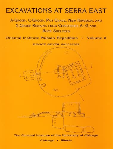 Excavations at Serra East, Part 1-5: A-Group,: Williams, Bruce Beyer