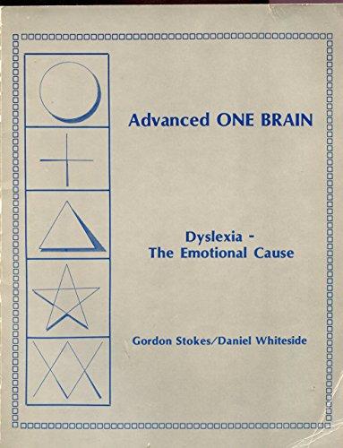 Advanced One Brain: Dyslexia - The Emotional: Stokes, Gordon; Whiteside,