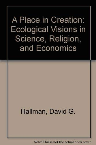 9780919000803: A Place in Creation: Ecological Visions in Science, Religion, and Economics