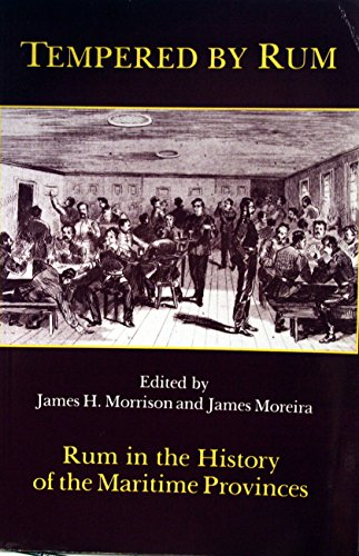 9780919001541: Tempered by Rum: Rum in the History of the Maritime Provinces