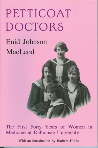 Petticoat Doctors: The First 40 Years of: MacLeod, Enid Johnson