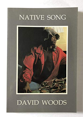 Native Song: Poetry and Paintings: Woods, David