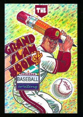The Grand Slam Book of Canadian Baseball Writing: John Bell, Editor