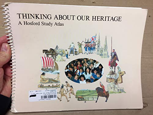 9780919019102: Thinking about Our Heritage : A Hosford Study Atlas