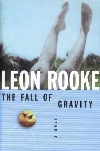 The Fall of Gravity, a Novel (Inscribed copy)