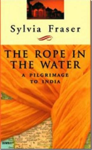The Rope in the Water [SIGNED CANADIAN 1ST/1ST]: Sylvia Fraser