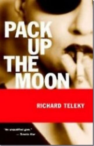 Pack up the Moon: A Novel