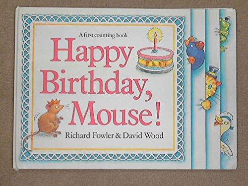 Happy Birthday Mouse: Richard Fowler