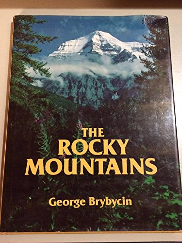 The Rocky Mountains: Through the Eagle's Eye (9780919029033) by George Brybycin