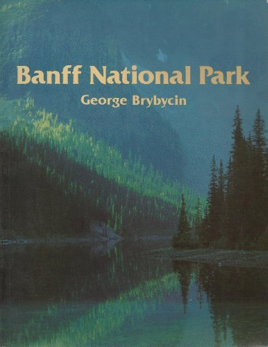 Banff National Park (9780919029040) by GEORGE BRYBYCIN