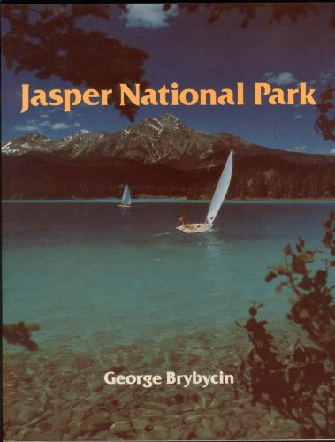 Jasper National Park (9780919029057) by George Brybycin