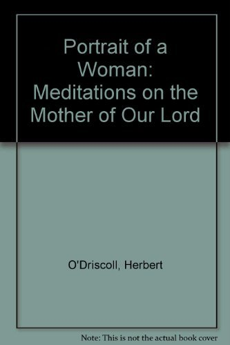 9780919030701: Portrait of a Woman: Meditations on the Mother of Our Lord
