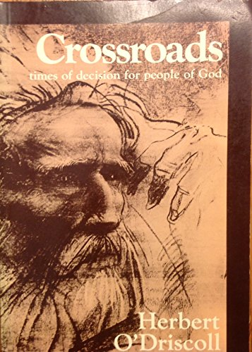Crosroads Times of Decisions For People of God: Herbert O'Driscoll