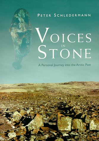 VOICES IN STONE A Personal Journey Into the Arctic Past.