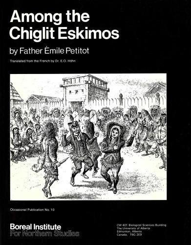 AMONG THE CHIGLIT ESKIMOS: Petitot, Father Emile