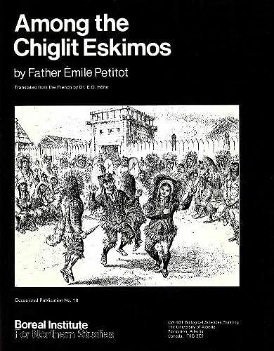 Among the Chiglit Eskimos (Occasional publication /: Father Emile Petitot,