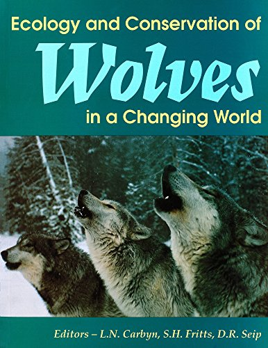 Ecology and Conservation of Wolves in a Changing World (Occasional Publications Series)
