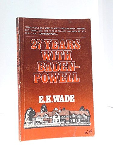 27 Years with Baden-Powell: E. K. Wade