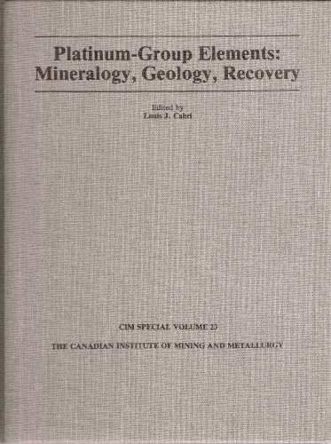 Platinum-Group Elements; Mineralogy, Geology, Recovery