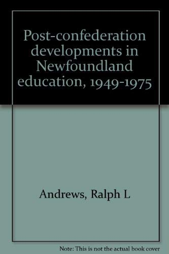 Post-Confederation Developments in Newfoundland Education 1949-1975