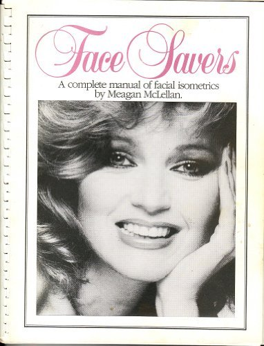 9780919099333: Face Savers {A Complete Manual of Facial Isometrics}