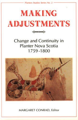 9780919107335: Making Adjustments: Change and Continuity in Planter Nova Scotia, 1759-1800 (Planters Studies Series)