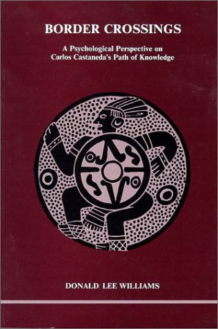 9780919123076: Border Crossings: A Psychological Perspective on Carlos Castaneda's Path of Knowledge (Studies in Jungian Psychology) (153P)