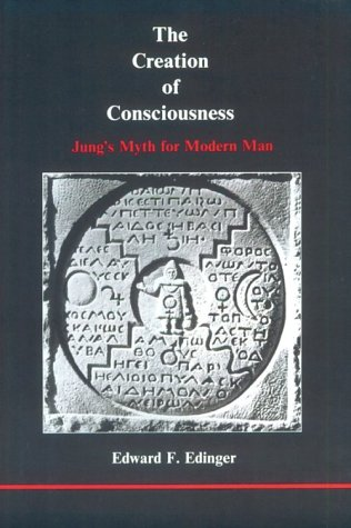 9780919123137: The Creation of Consciousness: Jung's Myth for Modern Man (Studies in Jungian Psychology)