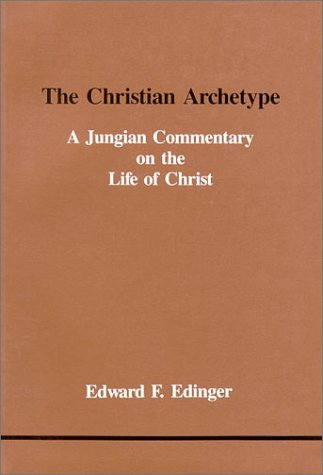 9780919123274: The Christian Archetype: A Jungian Commentary on the Life of Christ (Studies in Jungian Psychology by Jungian Analysts)