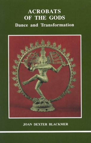 Acrobats of the Gods: Dance and Transformation (Studies in Jungian Psychology by Jungian Analysts):...